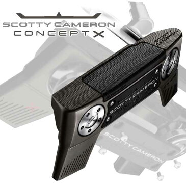 スコッティキャメロン 2018 コンセプトX パターXX-01,CX-02