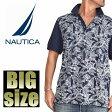 大きいサイズ メンズ NAUTICA ノーティカ ノーチカ ポロシャツ リゾート柄 半袖 XL XXL XXXL [NAU-001-C]