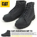 【特価】 【即納】 ワークブーツ メンズ キャタピラー CAT OVERPASS WP TX P722777 レザー 幅広 防水設計