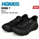 ホカオネオネ ボンダイ7 ランニングシューズ メンズ ブラック HOKA ONE ONE BONDI 7 BLACK 1110518-BBLC