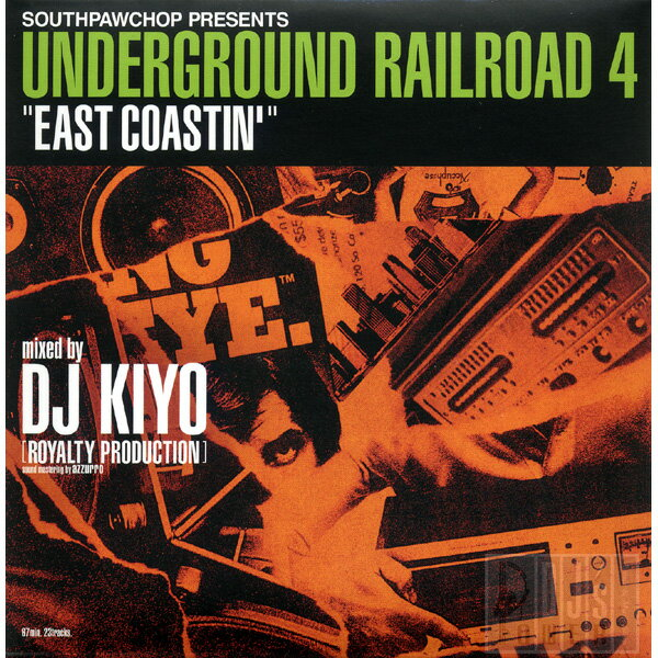 DJ KIYO / UNDERGROUND RAILROAD NO.04 「EAST COASTIN'」