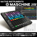 Native Instruments MASCHINE JAM 【予約商品 / 9月29日発売予定】【KOMPLETE SELECT無償ダウンロード可能】【効果音サンプリングCDプ…