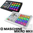 【効果音サンプリングCDプレゼント!】Native Instruments MASCHINE MIKRO MK2 【KOMPLETE SELECT無償ダウンロード可能】