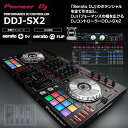 Pioneer DDJ-SX2 【予約商品/10月下旬頃入荷予定】 【代引き手数料/送料無料】