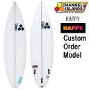 カスタムオーダー チャンネルアイランド サーフボード ハッピー / CustomOrder ChannelIslands SurfBoards...