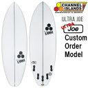 カスタムオーダー チャンネルアイランド サーフボード ウルトラジョー / CustomOrder ChannelIslands Surf...