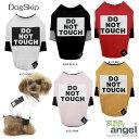 犬用 服 PAドゥーノットタッチTシャツ XSSSMMMLLXLサイズ Puppy Angel Do Not Touch Rough Cut Layered Round T-shirt パピーエンジェル
