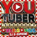 【新品】【CD】YOUTUBER−100,000,000PVOVERSONGS−DJB−SUPREME