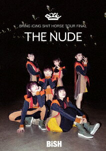 """【新品】【DVD】BRiNGiCiNGSHiTHORSETOURFiNAL""""THENUDE""""BiSH"""