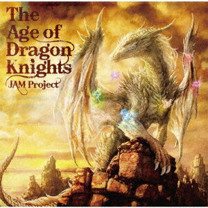 【CD】The Age of Dragon Knights JAM Project