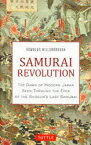 【新品】【本】SAMURAI REVOLUTION THE DAWN OF MODERN JAPAN SEEN THROUGH THE EYES OF THE SHOGUN'S LAST SAMURAI ロムルス・ヒルズボロウ/著