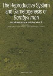 【新品】【本】The Reproductive System and Gametogenesis of Bombyx mori An ultrastructural point of view 2 Keiichiro MIYA/〔著〕 Koichi SUZ
