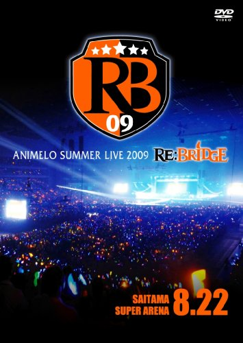 【新品】 Animelo Summer Live 2009 RE:BRIDGE 8.22 【DVD】