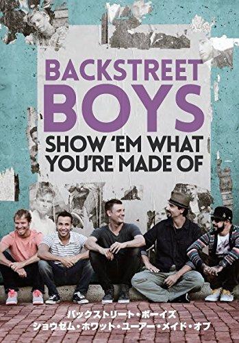【新品】 BACKSTREET BOYS: SHOW `EM WHAT YOU'RE MADE OF [DVD]