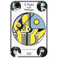 ����ޤ��褷�����ޥ����å�������ANightWithStrings��Featuring����δǷ��at������ƻ�ۡ�Blu-ray�����ڡ�
