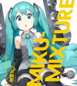 MIKU-MIXTURE/Various Artists feat.初音ミク 初回出荷限定盤【CD/邦楽ポップス/オムニバス(その他)】