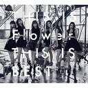 Flower/THIS IS Flower THIS IS BEST(2Blu-ray Disc付)【CD・J-POP】【新品】
