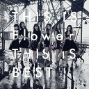 Flower/THIS IS Flower THIS IS BEST【CD・J-POP】【新品】