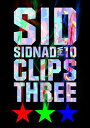 シド/SIDNAD Vol.10〜CLIPS THREE〜【DVD/邦楽】