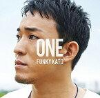 ファンキー加藤/ONE【CD/邦楽ポップス】初回出荷限定盤(初回生産限定盤A)