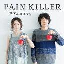 moumoon/PAIN KILLER【CD/邦楽ポップス】
