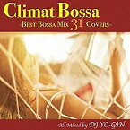 Climat Bossa -Best Bossa Mix 31 Covers- 【CD/ワールド】