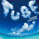 TUBE/SUMMER ADDICTION【CD/邦楽ポップス】初回出荷限定盤