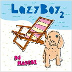 LazyBoy 2 mixed by DJ HASEBE【CD/R&B/ソウル】