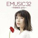 新田恵海/EMUSIC 32-meets you【CD/アニメーション OVA等】