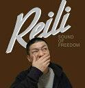 REILI/SOUND OF FREEDOM【CD/邦楽ポップス】