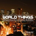 EDM&BASSMUSIC���濴���ܾ���ͤ�MIX���ܤ�Υ���ʤ���WORLDTHINGSVOL.1-DJB=BALL�ڹ�����MIXCD�ۡڤ������б���
