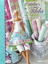 ヨーロッパで人気の Tilda 洋書が入荷しました♪手芸洋書 【Tilda】 L'atelier de Tilda