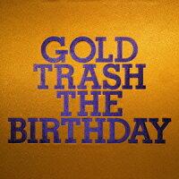 Birthday/GOLDTRASH(初回限定盤)(DVD付)