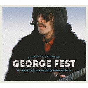 オムニバス/GEORGE FEST:ジョージ・ハリスン・トリビュート・コンサート(完全生産限定盤)(Blu−ray Disc付)[Blu-spec CD2]