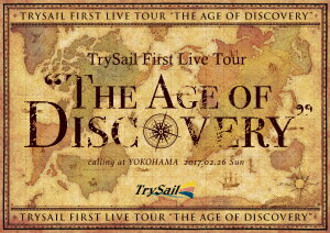 """TrySail First Live Tour""""The Age of Discovery""""(初回生産限定盤)"""