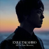 EXILE TAKAHIRO/All−The−Time Memories(DVD付)