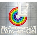 ラルク・アン・シエル/25th L'Anniversary LIVE