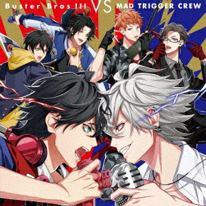 アニメソング, その他 Buster Bros VS MAD TRIGGER CREW