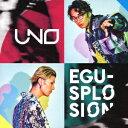 エグスプロージョン/UNO(DVD付)