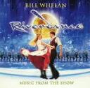 リバーダンス/ミュージック・フロム・ザ・ショウ 10周年エディション / ビル・ウィーラン