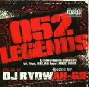 052 LEGENDS / DJ RYOW
