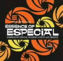 Especial Records presents ESSENCE OF ESPECIAL Compiled by Especial Records&Ky...