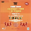 TRF TOUR 1999 exicoast tour at OSAKA / TRF