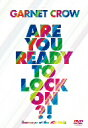 GARNET CROW/GARNET CROW Are You Ready To Lock On!? ...