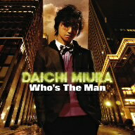 三浦大知/Who's The Man