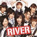 AKB48/RIVER(DVD付)