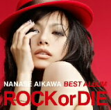 "相川七瀬/NANASE AIKAWA BEST ALBUM""ROCK or DIE"""