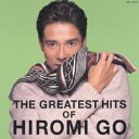 THE GREATEST HITS OF HIROMI GO / 郷ひろみ