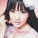 Be Starters!(初回限定盤)(DVD付)