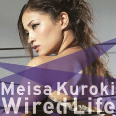 黒木メイサ/Wired Life(初回生産限定盤)(DVD付)